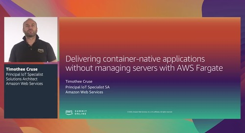 AWS Summit Online ASEAN 2020   Delivering container-native apps without managing servers [Level 300]