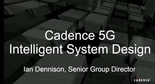 Cadence 5G Intelligent System Design