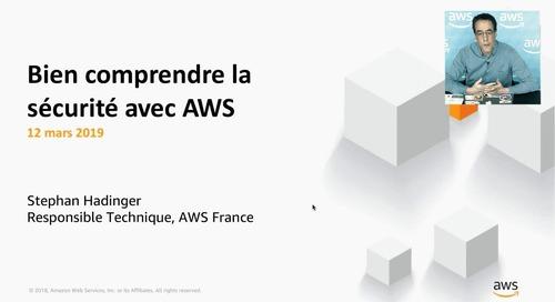 Webinaires sécurité AWS : Bien comprendre la sécurité avec AWS
