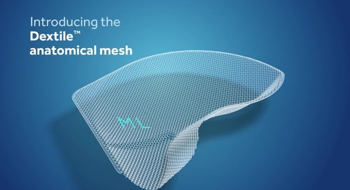 Introducing the Dextile™ Anatomical Mesh