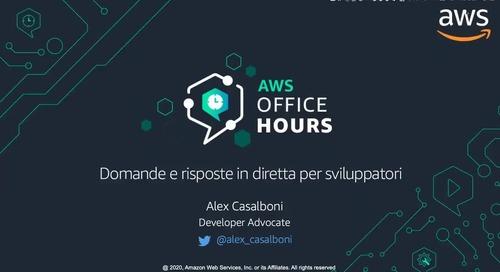 [Episodio 1] AWS Office Hours - domande e risposte per sviluppatori