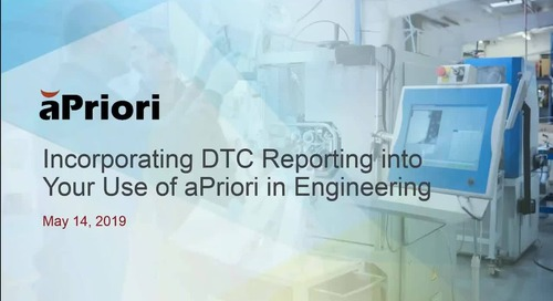 Webinar Incorporating DTC Reporting into Your Use of aPriori in Engineering
