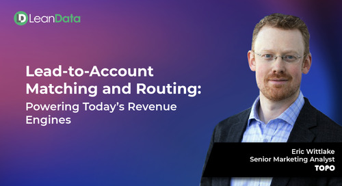 Lead-to-Account Matching and Routing: Powering Today's Revenue Engines