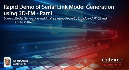 Rapid Demo of Serial Link Model Generation using 3D-EM - Part1