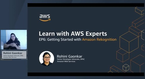 Learn with AWS Experts EP6: Getting Started with Amazon Rekognition