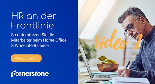 Unterstützung der Mitarbeiter beim Home-Office und der Work-Life-Balance