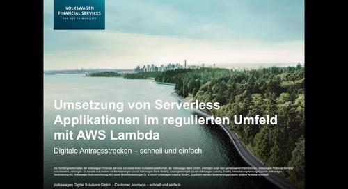 Umsetzung von Serverless Applikationen im regulierten Umfeld mit AWS Lambda – präsentiert von Volkswagen Financial Services