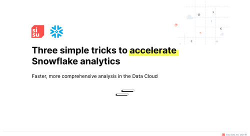 Three simple tricks to accelerate Snowflake analytics