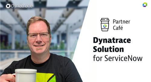 Dynatrace Partner Café - ServiceNow