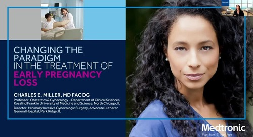 Roundtable Webinar with Dr. Miller: Changing the Paradigm in the Treatment of Early Pregnancy Loss