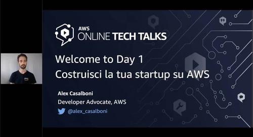 Welcome to Day 1 _ Costruisci il tuo MVP (minimum viable product) e lancia la tua startup su AWS