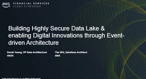 HKEX & AWS: Building Highly Secure Data Lake and Enabling Digital Innovations through Event-driven Architecture