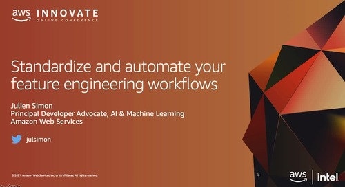 Standardize and Automate your Feature Engineering Workflows with SageMaker Feature Store [Level 300]