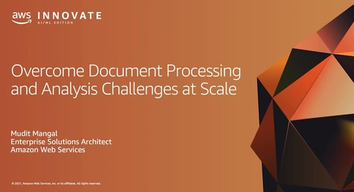 Overcome Document Processing and Analysis Challenges at Scale