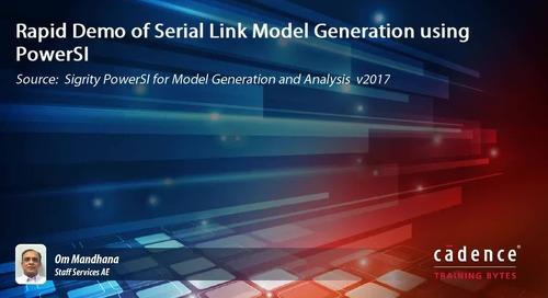 Rapid Demo of Serial Link Model Generation using PowerSI
