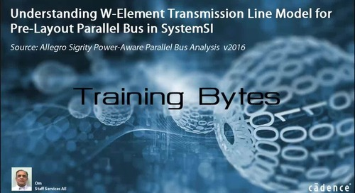 Understanding W-Element Transmission Line Model for Pre-Layout Parallel Bus in SystemSI