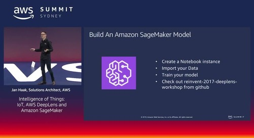 Intelligence of Things: IoT, AWS DeepLens and Amazon SageMaker