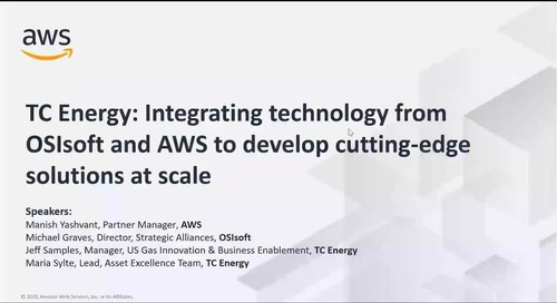 TC Energy_ Integrating Technology from OSIsoft and AWS to Develop Cutting-Edge Solutions at Scale