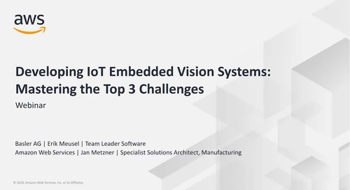 Developing IoT Embedded Vision Systems_ Mastering the Top 3 Challenges_Basler