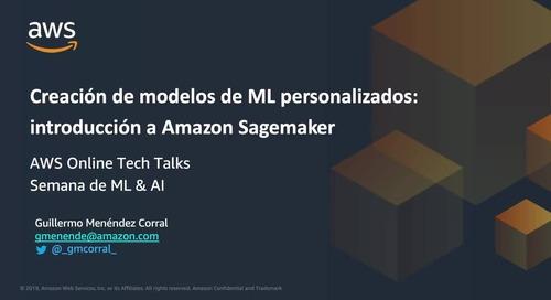 Webinar: Creación de modelos de ML personalizados: Amazon Sagemaker