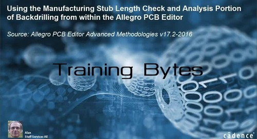 Using the Manufacturing Stub Length Check & Analysis Portion of Backdrilling from within the Allegro