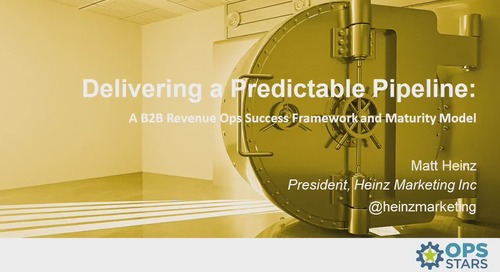 Delivering a Predictable Pipeline: A B2B Revenue Ops Success Framework and Maturity Model