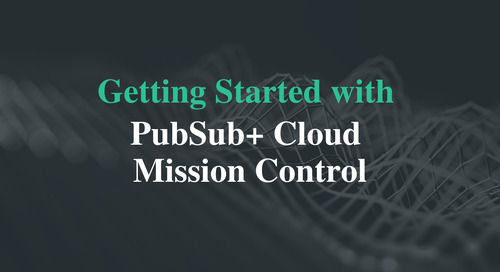 Getting Started With PubSub+ Cloud Mission Control