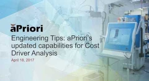 Engineering Tips: aPriori's Updated Capabilities for Cost Driver Analysis