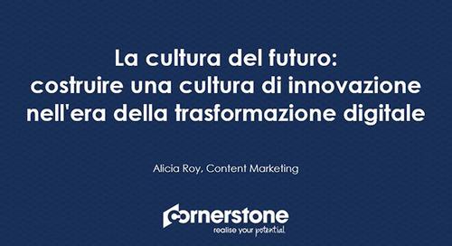 La cultura del futura: costuire una cultura di innovazione nell'era della transformazione digitale
