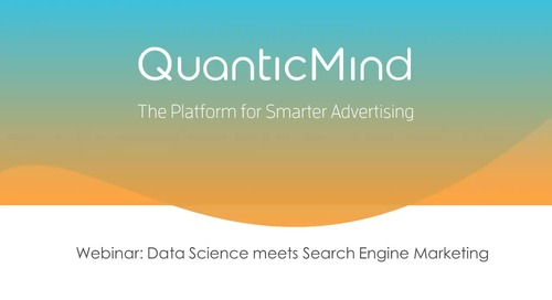 QuanticMind Webinar: Data Science meets Search Engine Marketing