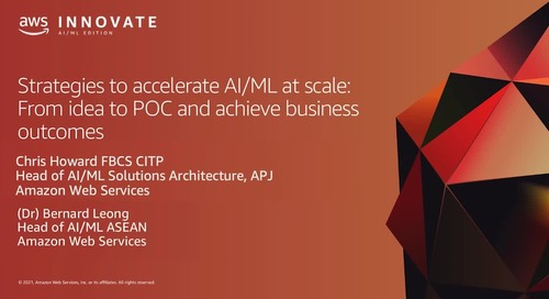 Strategies to Accelerate AI/ML at Scale: From Idea to POC and Achieve Business Outcomes