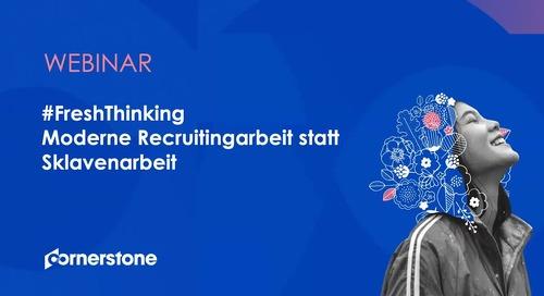 WEBINAR - FreshThinking - Moderne Recruitingarbeit statt Sklavenarbeit