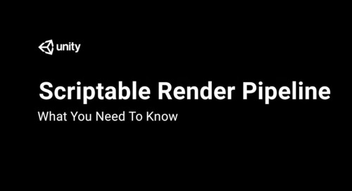 Scriptable Render Pipeline: What You Need To Know
