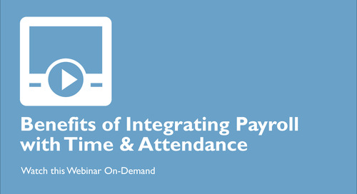 Benefits of Integrating Payroll with Time & Attendance