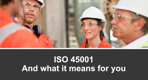 Webinar: Introducing ISO 45001—And What it Means for You