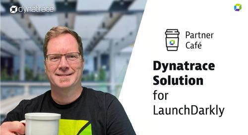 Dynatrace Performance Café - Launchdarkly