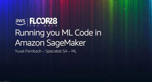 Running your ML code in Amazon Sagemaker - AWS Webinar - Hebrew