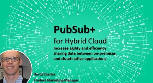 Why PubSub+ for Hybrid Cloud