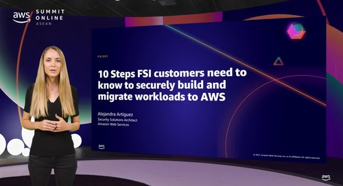 10 steps FSI customers need to know to securely build and migrate workloads to AWS [L200]