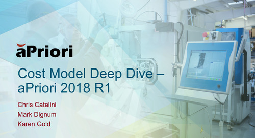 What's New in aPriori 2018 R1 Deep Dive for Deployment Leaders
