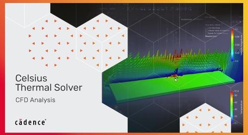 Computational Fluid Dynamics - Celsius Thermal Solver