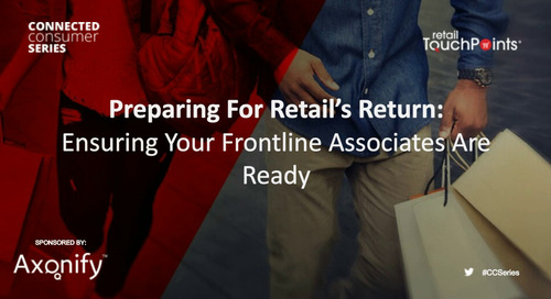 Webinar: Preparing for What's Next in Retail: Ensuring Your Frontline Associates Are Ready for Anything