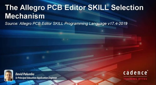 The Allegro PCB Editor SKILL Selection Mechanism