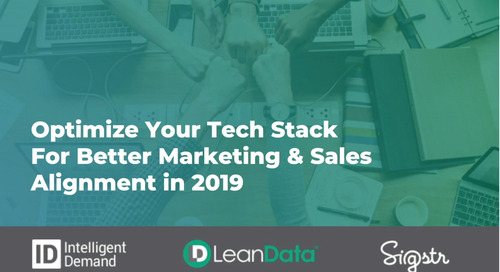 Optimize Your Tech Stack for Better Marketing and Sales Alignment in 2019