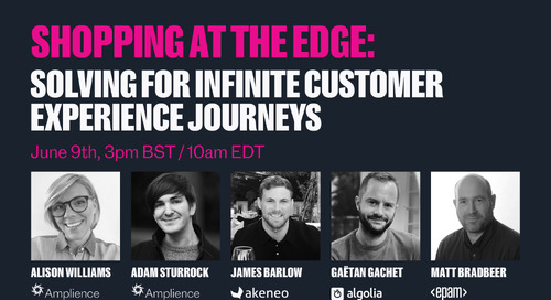 Shopping at the edge: Solving for infinite customer experience journeys.