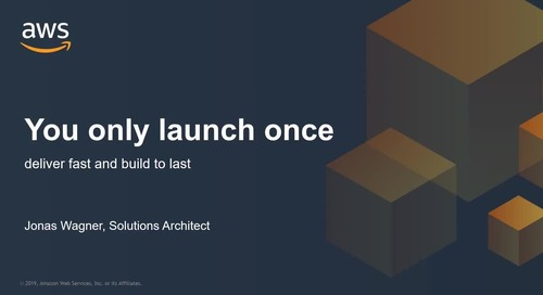 You Only Launch Once – Deliver Fast and Build to Last!