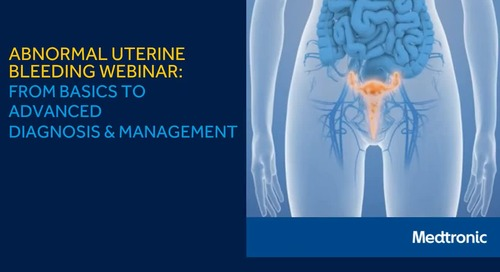 Abnormal Uterine Bleeding Webinar: From Basics to Advanced Diagnosis & Management