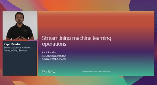 AWS Summit Online ASEAN 2020 | Streamlining machine learning operations [Level 300]
