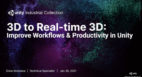 3D to Real-time 3D: Improve Workflows & Productivity in Unity