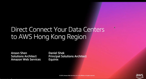 AWS Direct Connect - Directly Connect Your Data Center to AWS Asia Pacific (Hong Kong) Region Webinar with Equinix